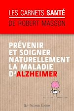Download this eBook Prévenir et soigner naturellement la maladie d'Alzheimer