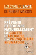 Download this eBook Prévenir et soigner naturellement la goutte, l'arthrose et la polyarthrite rhumatoïde