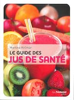 Download this eBook Le guide des jus de santé