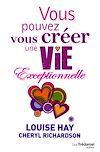 Télécharger le livre :  Vous pouvez vous créer une vie exceptionnelle
