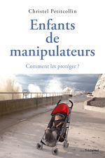 Download this eBook Enfants de manipulateurs : Comment les protéger ?