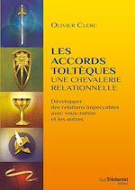 Téléchargez le livre :  Les accords toltèques : une chevalerie relationnelle