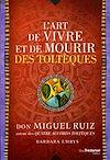 Télécharger le livre :  L'art de vivre et de mourir des toltèques