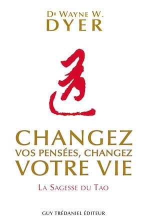 Changez vos pensées, changez votre vie, LA SAGESSE DU TAO