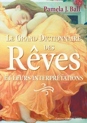 Le grand dictionnaire des rêves, ET LEURS INTERPRÉTATIONS