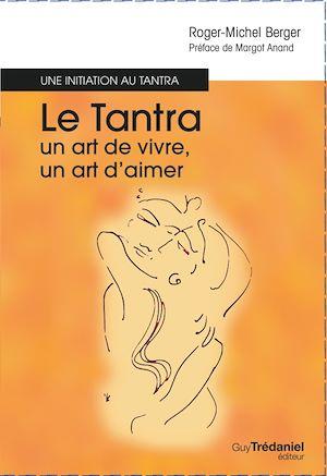 Le tantra, un art de vivre, un art d'aimer, UNE INITIATION AU TANTRA