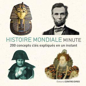 Histoire mondiale minute, 200 CONCEPTS CLÉS EXPLIQUÉS EN UN INSTANT