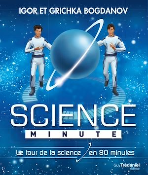 Science minute : le tour des sciences en 80 minutes