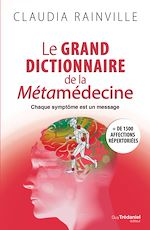 Download this eBook Le grand dictionnaire de la métamédecine