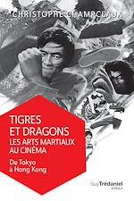 Download this eBook Tigres et dragons les arts martiaux au cinéma