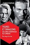 Télécharger le livre :  Tigres et dragons, les arts martiaux au cinéma 2