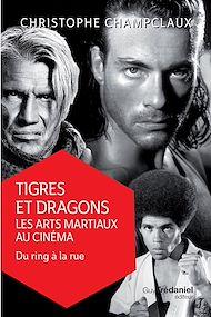 Téléchargez le livre :  Tigres et dragons, les arts martiaux au cinéma 2