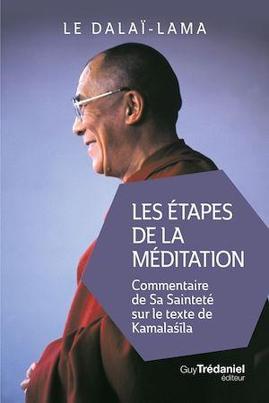 Les étapes de la méditation : commentaire de Sa Sainteté sur le texte de Kamalasila