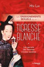 Download this eBook Les enseignements sexuels de la tigresse blanche