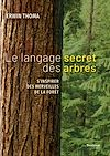 Le langage secret des arbres   Thoma, Erwin