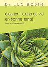 Télécharger le livre :  Gagner 10 ans de vie en bonne santé