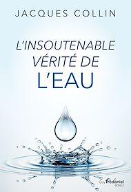 Téléchargez le livre :  L'insoutenable vérité de l'eau