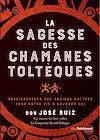 Télécharger le livre :  La sagesse des chamans toltèques