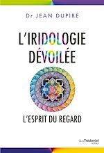 Download this eBook L'iridologie dévoilée