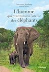Télécharger le livre :  L'homme qui murmurait à l'oreille des éléphants