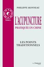 Download this eBook L'acupuncture pratiqué en chine - T1