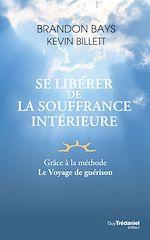 Téléchargez le livre :  Se libérer de la souffrance intérieure