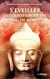 Télécharger le livre :  S'éveiller, une question de vie ou de mort