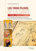 Download this eBook Les trois piliers de la santé