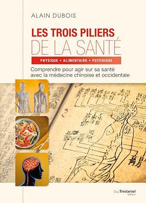Téléchargez le livre :  Les trois piliers de la santé