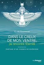 Download this eBook Dans le creux de mon ventre, j'ai rencontré l'Éternité