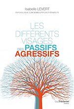Download this eBook Les différents visages des passifs agressifs