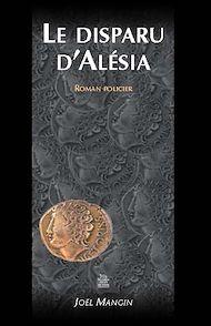 Téléchargez le livre :  Le disparu d'Alésia