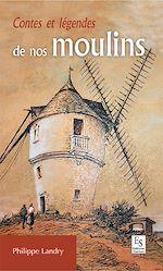 Download this eBook Contes et légendes de nos moulins