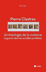 Téléchargez le livre :  Archéologie de la violence