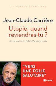 Téléchargez le livre :  Utopie, quand reviendras-tu ?