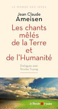 Téléchargez le livre :  Les chants mêlés de la Terre et de l'Humanité