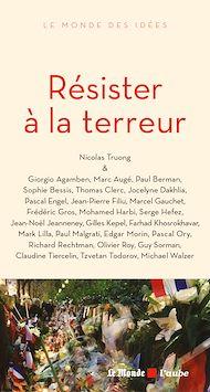 Téléchargez le livre :  Résister à la terreur