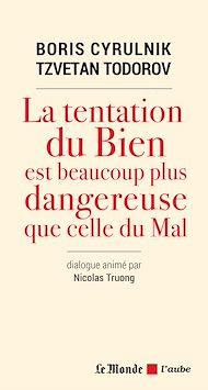 Téléchargez le livre :  La tentation du Bien est beaucoup plus dangereuse que celle du Mal