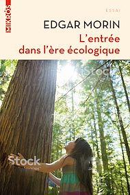 Téléchargez le livre :  L'entrée dans l'ère écologique