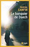 Télécharger le livre :  Le banquier de Daech