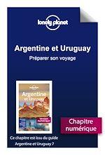 Download this eBook Argentine et Uruguay 7 - Préparer son voyage