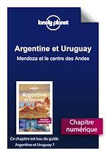 Download this eBook Argentine et Uruguay 7 - Mendoza et le centre des Andes