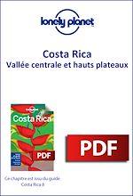 Download this eBook Costa Rica - Vallée centrale et hauts plateaux