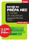 Télécharger le livre :  Cahier de vacances prépa HEC Mathématiques, culture générale, contraction de texte, anglais