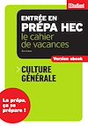 Télécharger le livre :  Cahier de vacances prépa HEC Culture générale