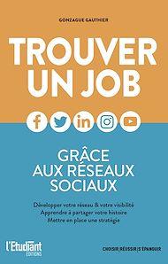 Téléchargez le livre :  Trouver un job grâce aux réseaux sociaux