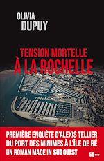 Téléchargez le livre :  Tension mortelle à La Rochelle