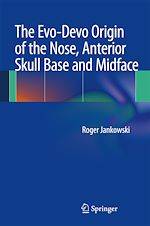 Download this eBook The Evo-Devo Origin of the Nose, Anterior Skull Base and Midface