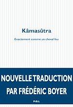Téléchargez le livre :  Kâmasûtra. Exactement comme un cheval fou