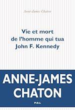 Téléchargez le livre :  Vie et mort de l'homme qui tua John F. Kennedy